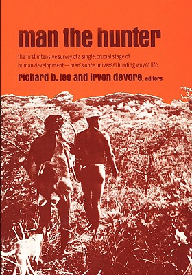 Man the Hunter Lee Richard B 9780202330327